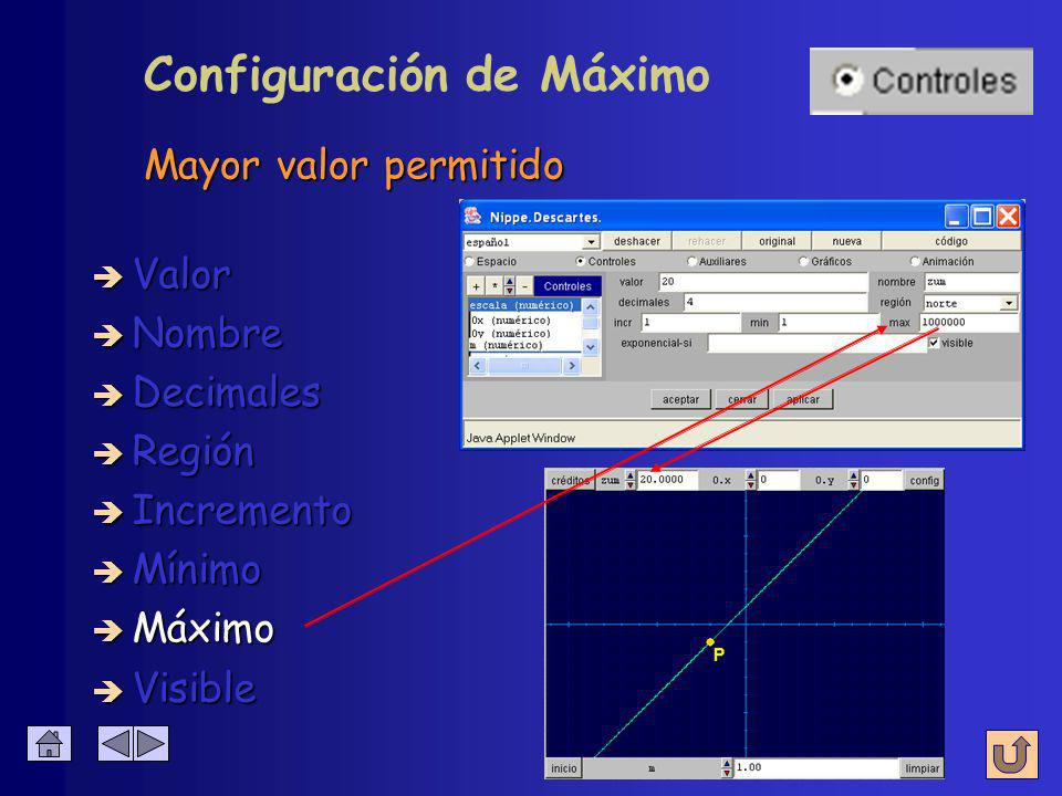 Configuración de Máximo è Nombre è Valor è Decimales è Región è Incremento è Mínimo è Máximo Mayor valor permitido è Visible