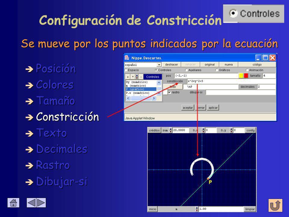 è Colores è Posición è Tamaño è Constricción è Texto è Decimales è Rastro Configuración de Constricción Permite restringir el movimiento del punto è Dibujar-si