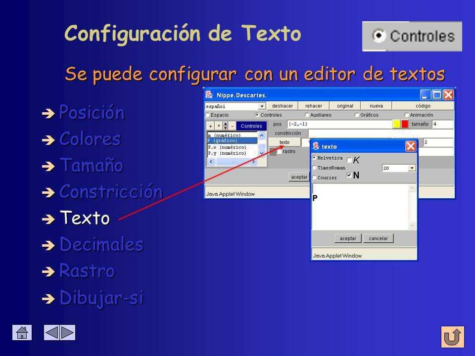 Se puede configurar con un editor de textos è Colores è Posición è Tamaño è Constricción è Texto è Decimales è Rastro Configuración de Texto è Dibujar
