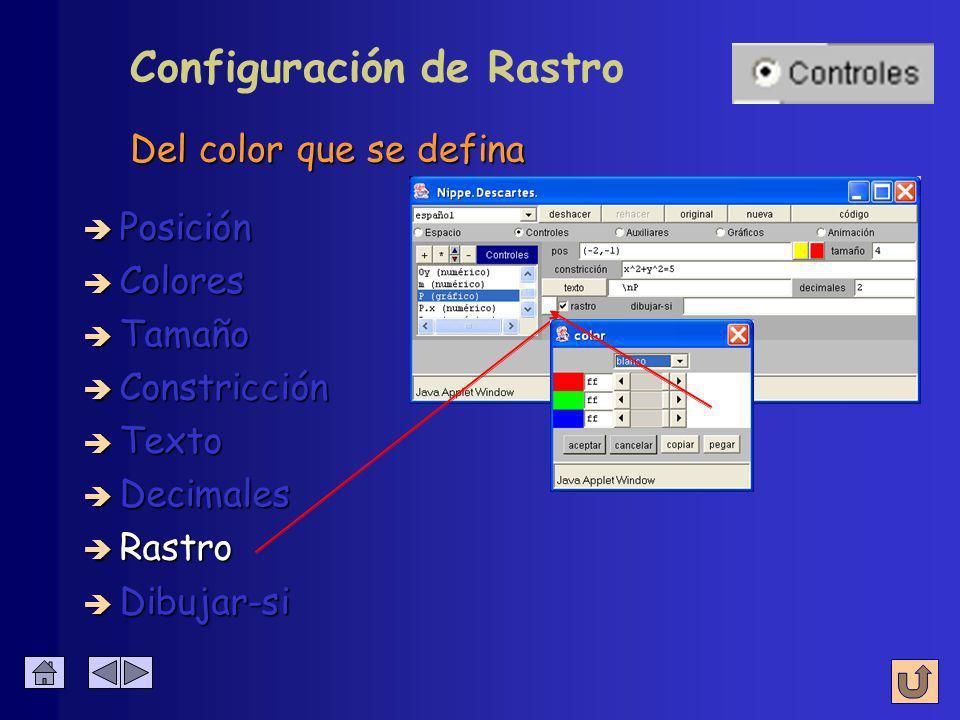 è Colores è Posición è Tamaño è Constricción è Texto è Decimales è Rastro Configuración de Rastro Deja rastro cuando se mueve el control è Dibujar-si
