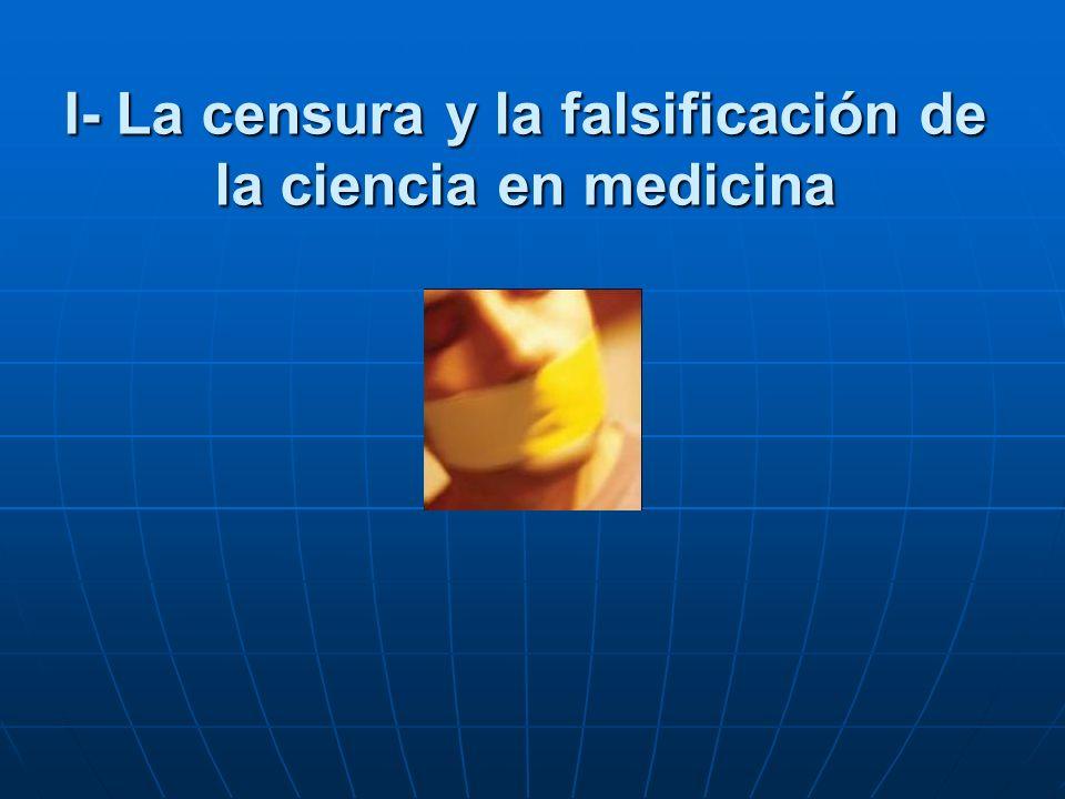 I- La censura y la falsificación de la ciencia en medicina.