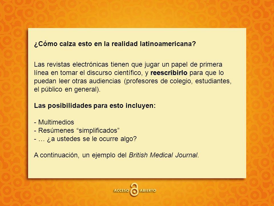 ¿Cómo calza esto en la realidad latinoamericana? reescribirlo Las revistas electrónicas tienen que jugar un papel de primera línea en tomar el discurs