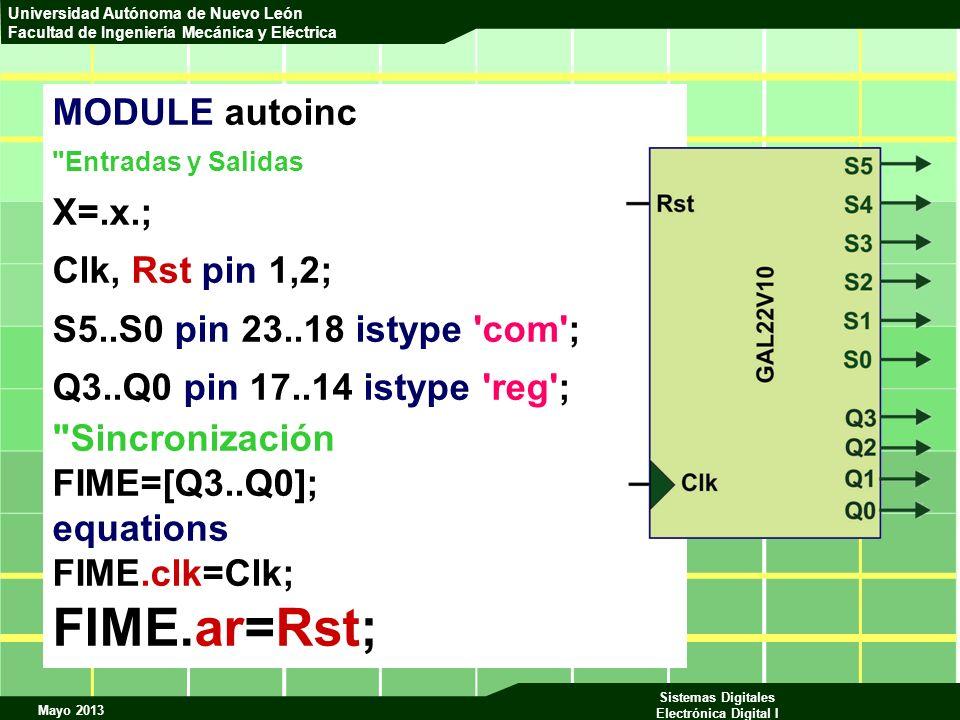 Mayo 2013 Sistemas Digitales Electrónica Digital I Universidad Autónoma de Nuevo León Facultad de Ingeniería Mecánica y Eléctrica MODULE autoinc