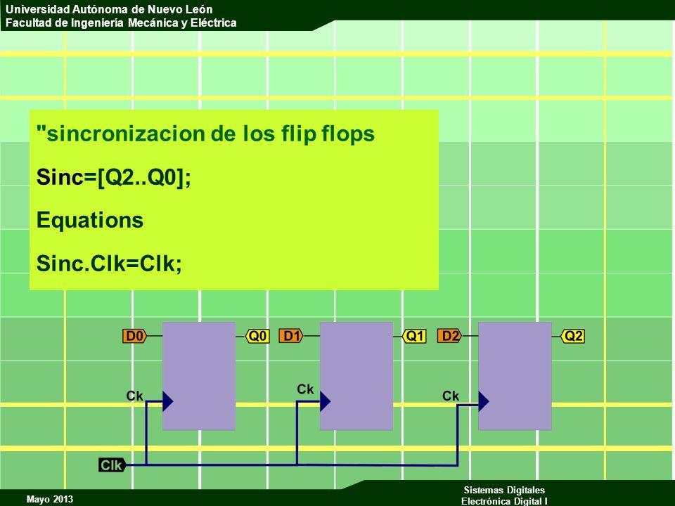Mayo 2013 Sistemas Digitales Electrónica Digital I Universidad Autónoma de Nuevo León Facultad de Ingeniería Mecánica y Eléctrica