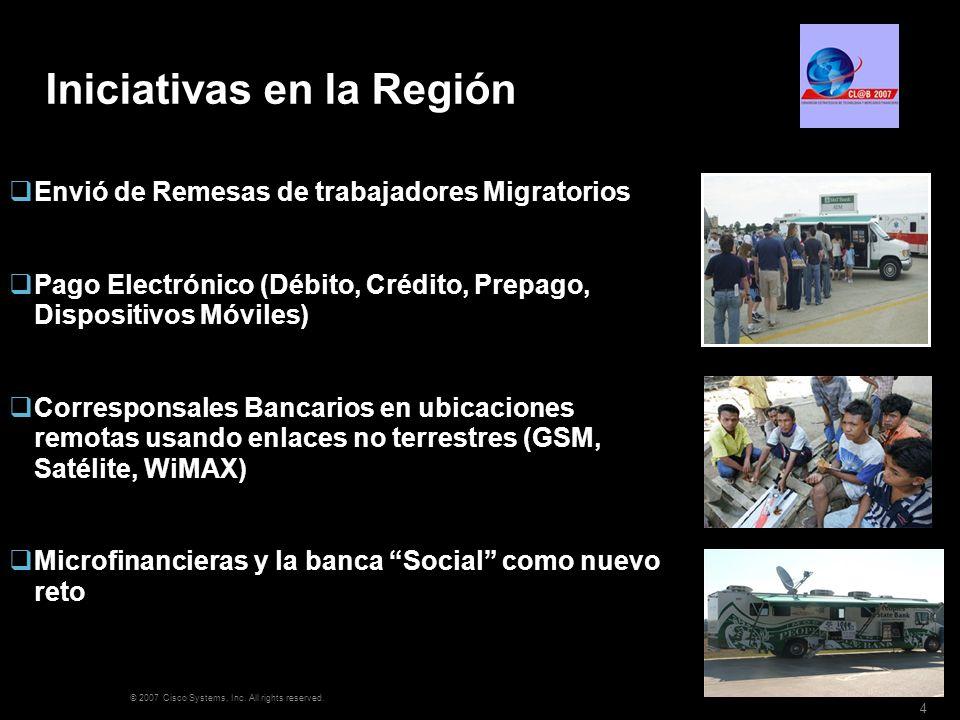 © 2007 Cisco Systems, Inc. All rights reserved. 4 Iniciativas en la Región Envió de Remesas de trabajadores Migratorios Pago Electrónico (Débito, Créd