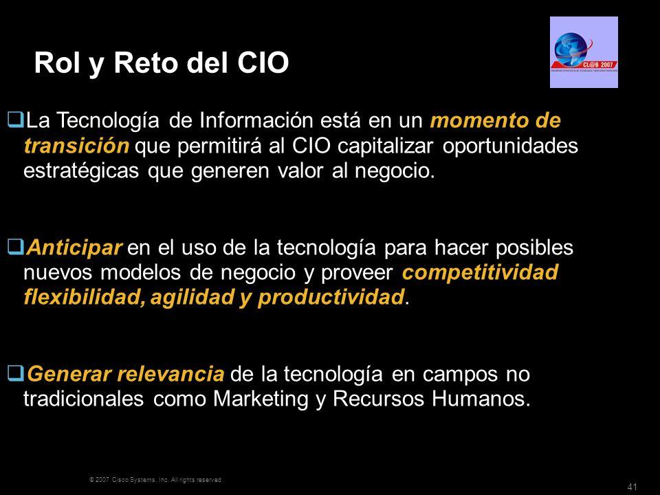 © 2007 Cisco Systems, Inc. All rights reserved. 41 Rol y Reto del CIO La Tecnología de Información está en un momento de transición que permitirá al C