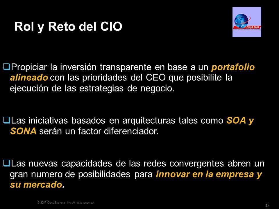 © 2007 Cisco Systems, Inc. All rights reserved. 42 Rol y Reto del CIO Propiciar la inversión transparente en base a un portafolio alineado con las pri
