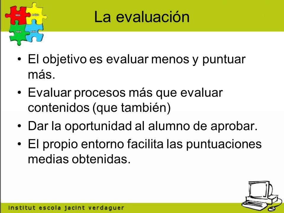 La evaluación El objetivo es evaluar menos y puntuar más.