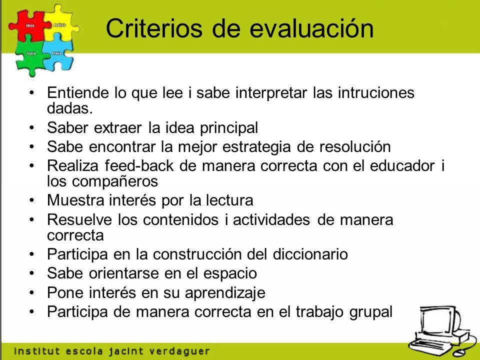 Criterios de evaluación Entiende lo que lee i sabe interpretar las intruciones dadas.