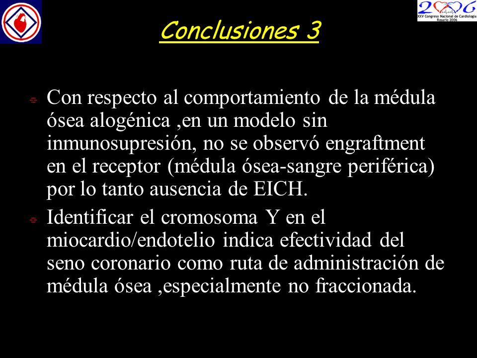 Conclusiones 3 Con respecto al comportamiento de la médula ósea alogénica,en un modelo sin inmunosupresión, no se observó engraftment en el receptor (