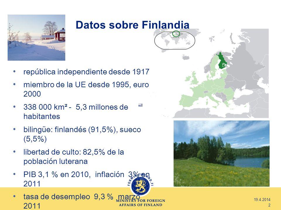 19.4.2014 2 Datos sobre Finlandia república independiente desde 1917 miembro de la UE desde 1995, euro 2000 338 000 km² - 5,3 millones de habitantes b