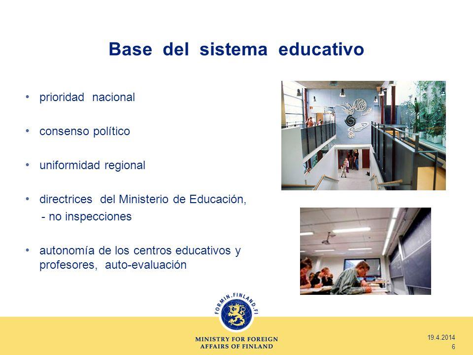Base del sistema educativo 19.4.2014 6 prioridad nacional consenso político uniformidad regional directrices del Ministerio de Educación, - no inspecc