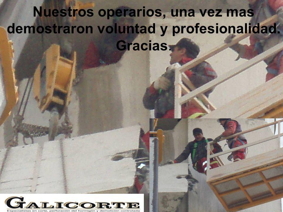 Nuestros operarios, una vez mas demostraron voluntad y profesionalidad. Gracias.