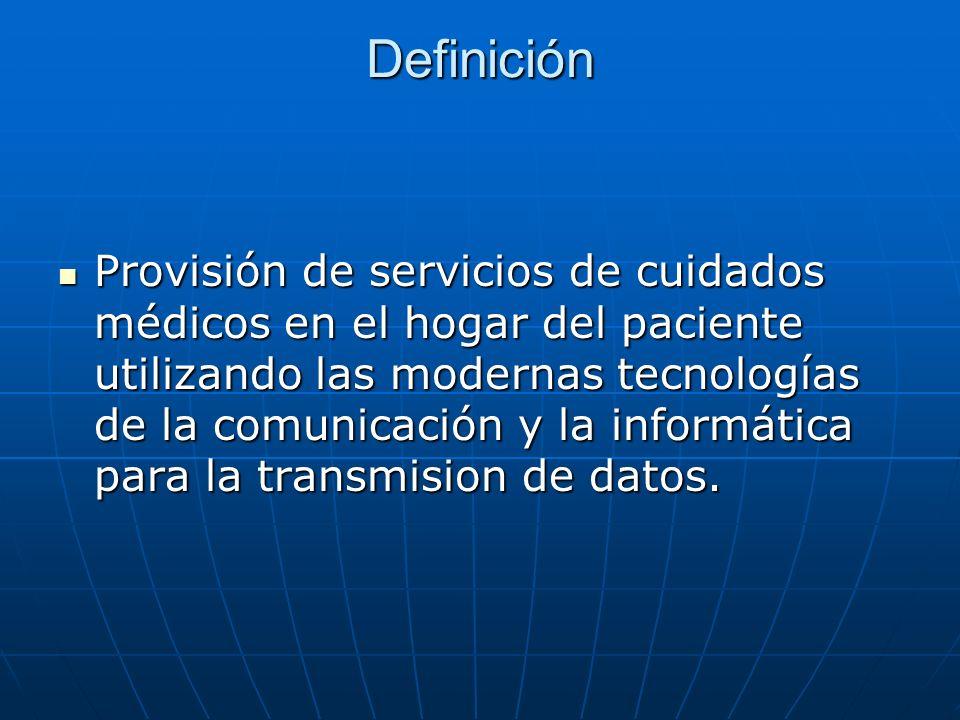 Definición Provisión de servicios de cuidados médicos en el hogar del paciente utilizando las modernas tecnologías de la comunicación y la informática