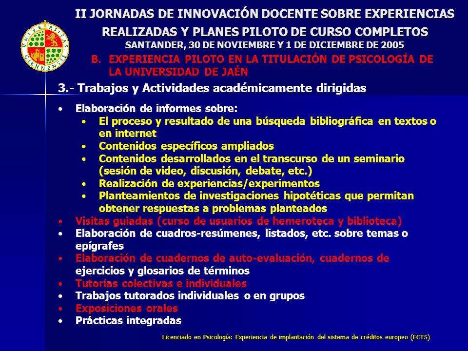 Licenciado en Psicología: Experiencia de implantación del sistema de créditos europeo (ECTS) Elaboración de informes sobre: El proceso y resultado de
