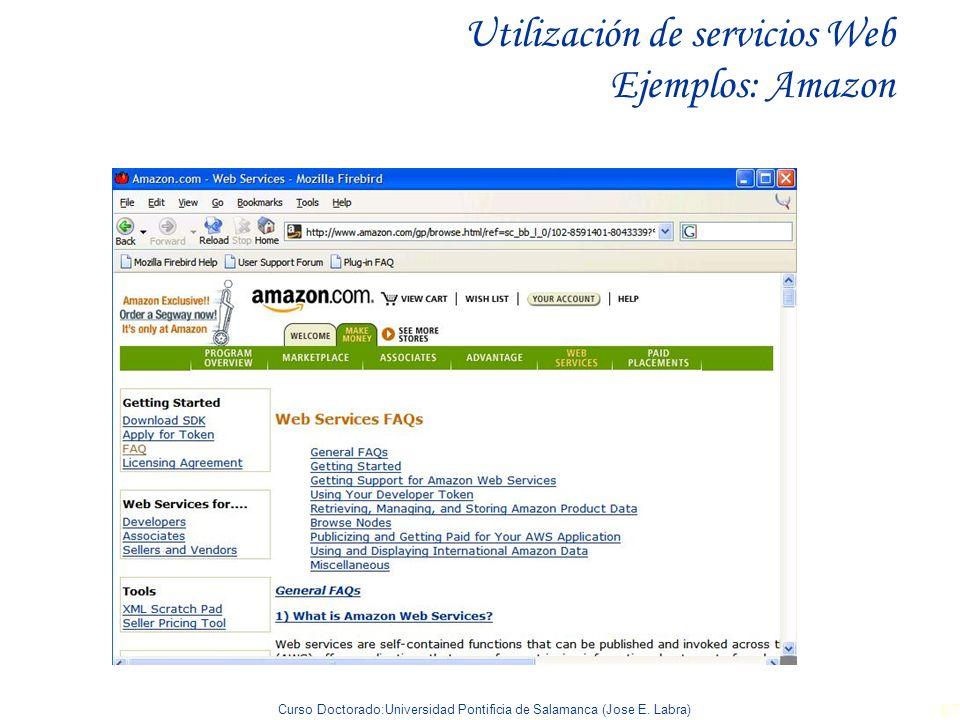 Curso Doctorado:Universidad Pontificia de Salamanca (Jose E. Labra) 87 Utilización de servicios Web Ejemplos: Amazon