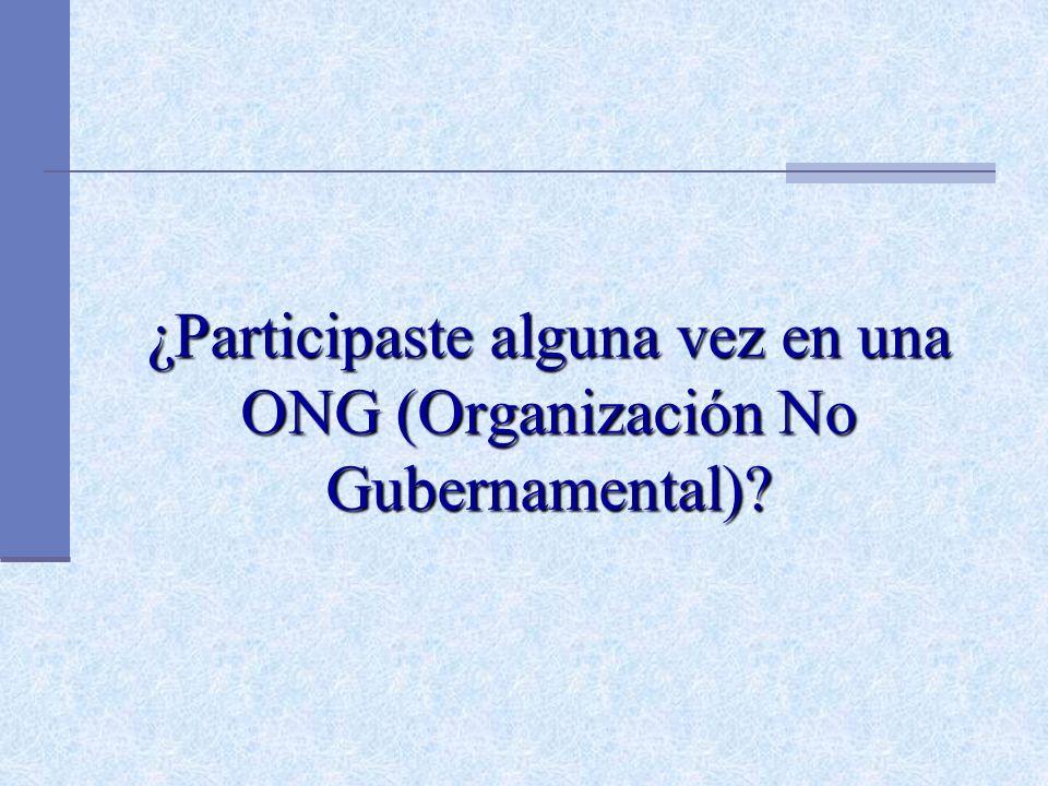 ¿Participaste alguna vez en una ONG (Organización No Gubernamental)