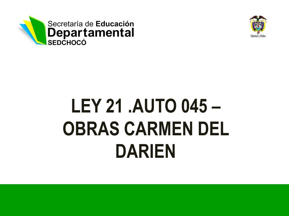 LEY 21.AUTO 045 – OBRAS CARMEN DEL DARIEN