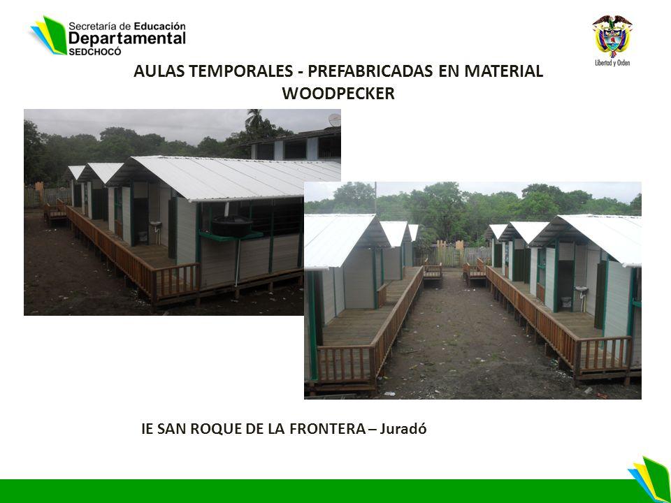 AULAS TEMPORALES - PREFABRICADAS EN MATERIAL WOODPECKER IE SAN ROQUE DE LA FRONTERA – Juradó