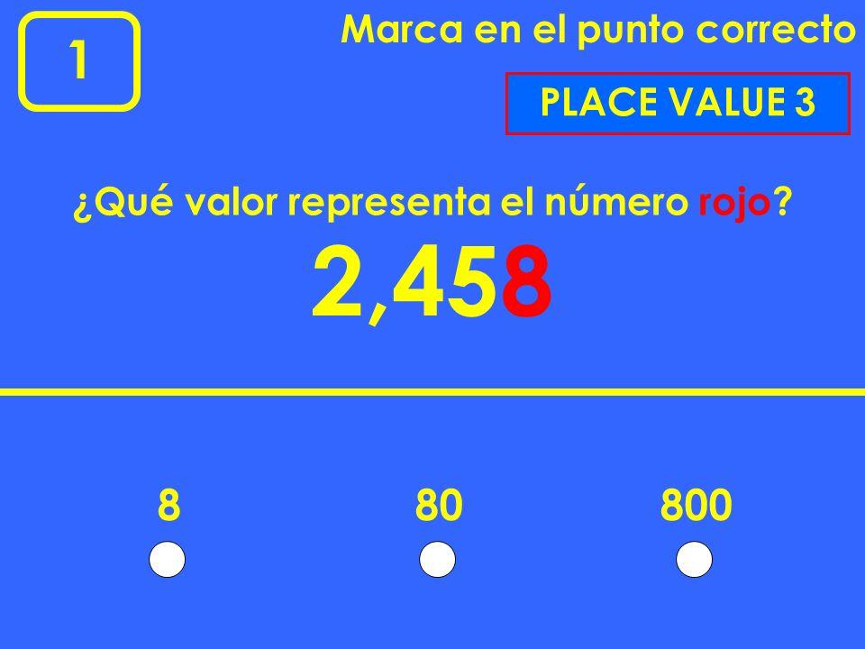 1 Marca en el punto correcto 2,658 ¿Qué valor representa el número rojo.