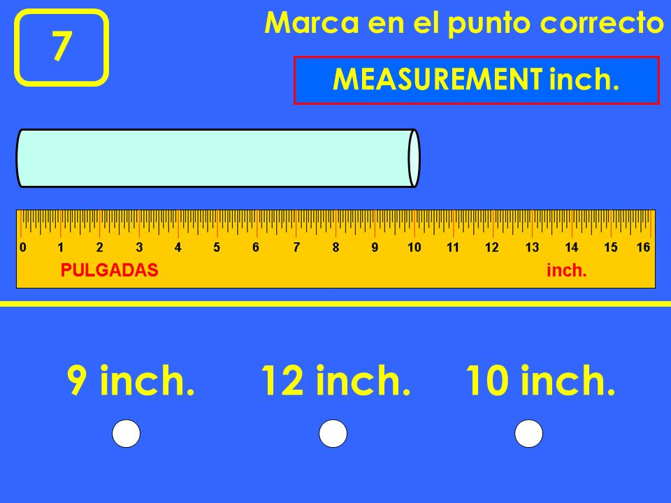 2 Marca en el punto correcto 0510152025 CENTÍMETROS cm. 14 cm.15 cm.12 cm. MEASUREMENT cm.