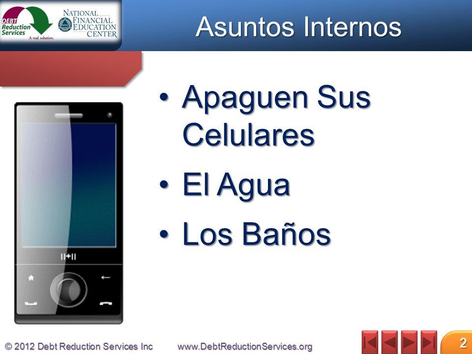 © 2012 Debt Reduction Services Incwww.DebtReductionServices.org 13 El Informe incluye: I NFORMACIÓN DE I DENTIFICACIÓNI NFORMACIÓN DE I DENTIFICACIÓN I NFORMACIÓN DEL E MPLEADOR ( NO DE LOS INGRESOS )I NFORMACIÓN DEL E MPLEADOR ( NO DE LOS INGRESOS ) D ETALLES DE TODOS LOS CRÉDITOS Y PRÉSTAMOSD ETALLES DE TODOS LOS CRÉDITOS Y PRÉSTAMOS R EGISTRO P ÚBLICOR EGISTRO P ÚBLICO I NDAGACIONESI NDAGACIONES D ECLARACIÓN P ERSONALD ECLARACIÓN P ERSONAL Los Informes y Puntajes Crediticios