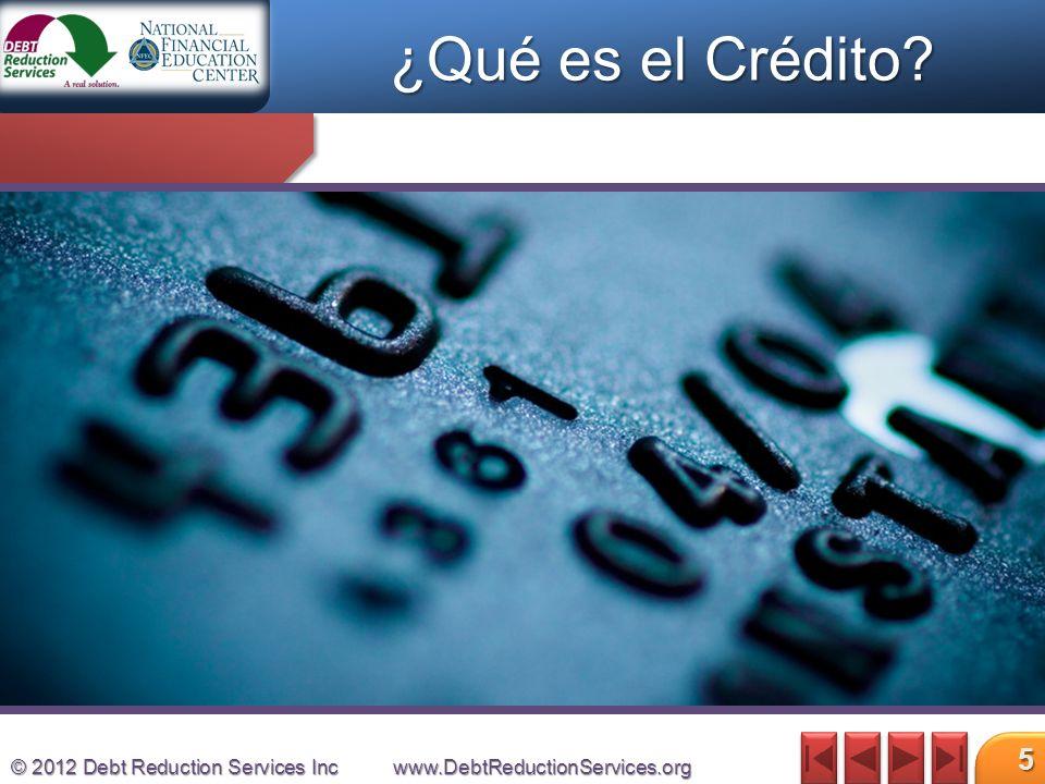 © 2012 Debt Reduction Services Incwww.DebtReductionServices.org 16 Fuente: My FICO (una división de Fair Isaac): www.MyFICO.com Crédito Excelente normalmente de 750-775 o superior Distribución Nacional de Puntajes FICO