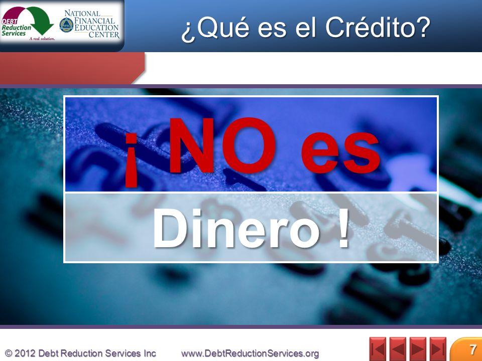 © 2012 Debt Reduction Services Incwww.DebtReductionServices.org 8 un Préstamo.