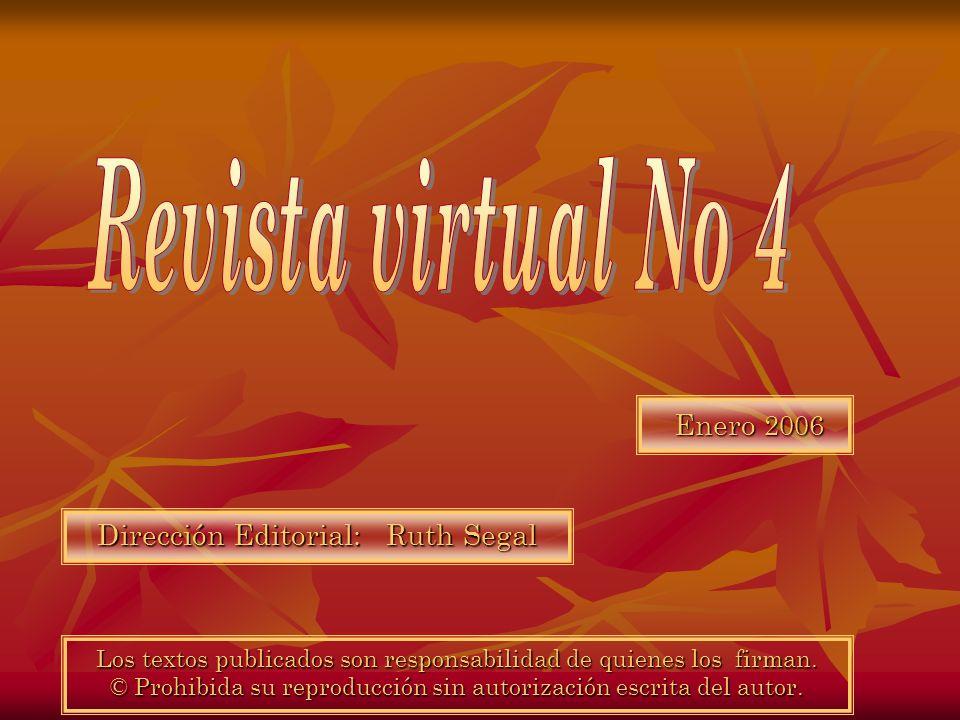 Enero 2006 Enero 2006 Los textos publicados son responsabilidad de quienes los firman.