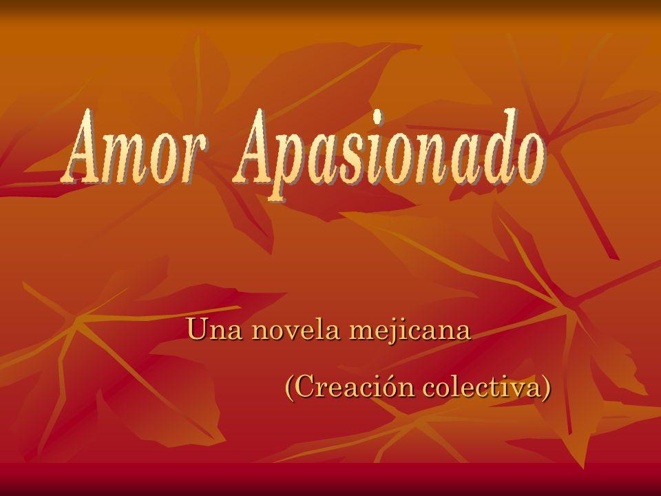 Una novela mejicana (Creación colectiva)