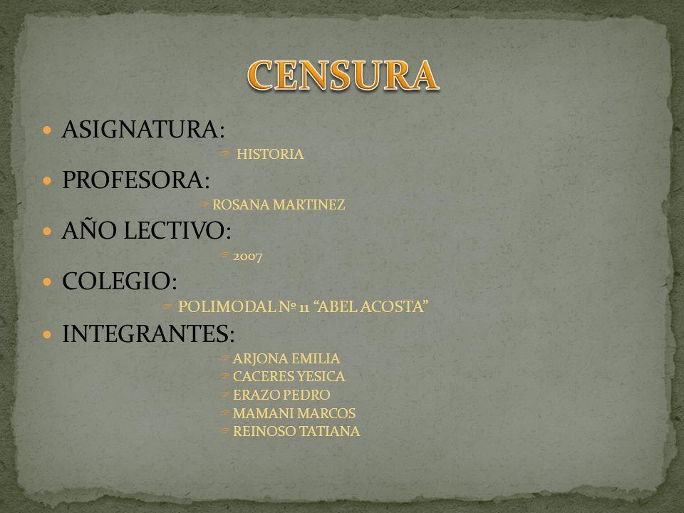 ASIGNATURA: HISTORIA PROFESORA: ROSANA MARTINEZ AÑO LECTIVO: 2007 COLEGIO: POLIMODAL Nº 11 ABEL ACOSTA INTEGRANTES: ARJONA EMILIA CACERES YESICA ERAZO PEDRO MAMANI MARCOS REINOSO TATIANA