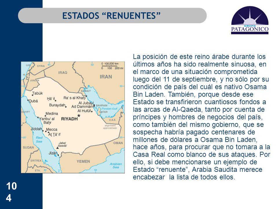 104 ESTADOS RENUENTES La posición de este reino árabe durante los últimos años ha sido realmente sinuosa, en el marco de una situación comprometida lu