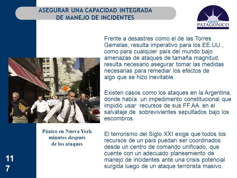 117 ASEGURAR UNA CAPACIDAD INTEGRADA DE MANEJO DE INCIDENTES Frente a desastres como el de las Torres Gemelas, resulta imperativo para los EE.UU., com