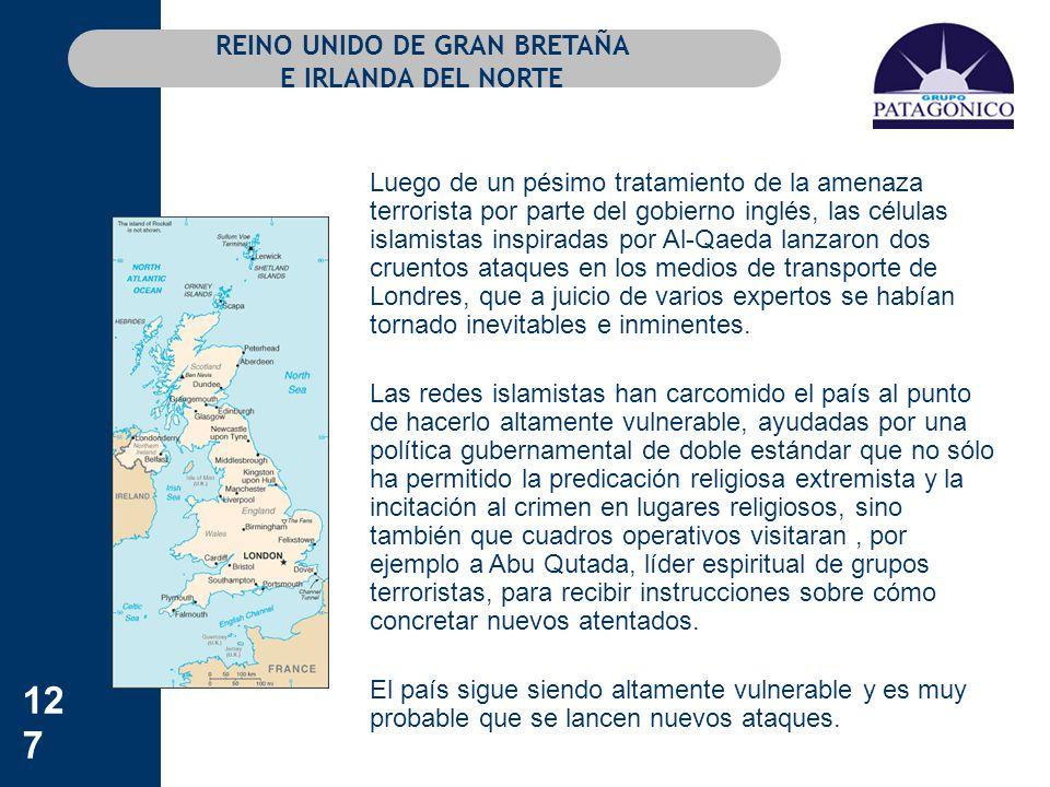 127 REINO UNIDO DE GRAN BRETAÑA E IRLANDA DEL NORTE Luego de un pésimo tratamiento de la amenaza terrorista por parte del gobierno inglés, las células
