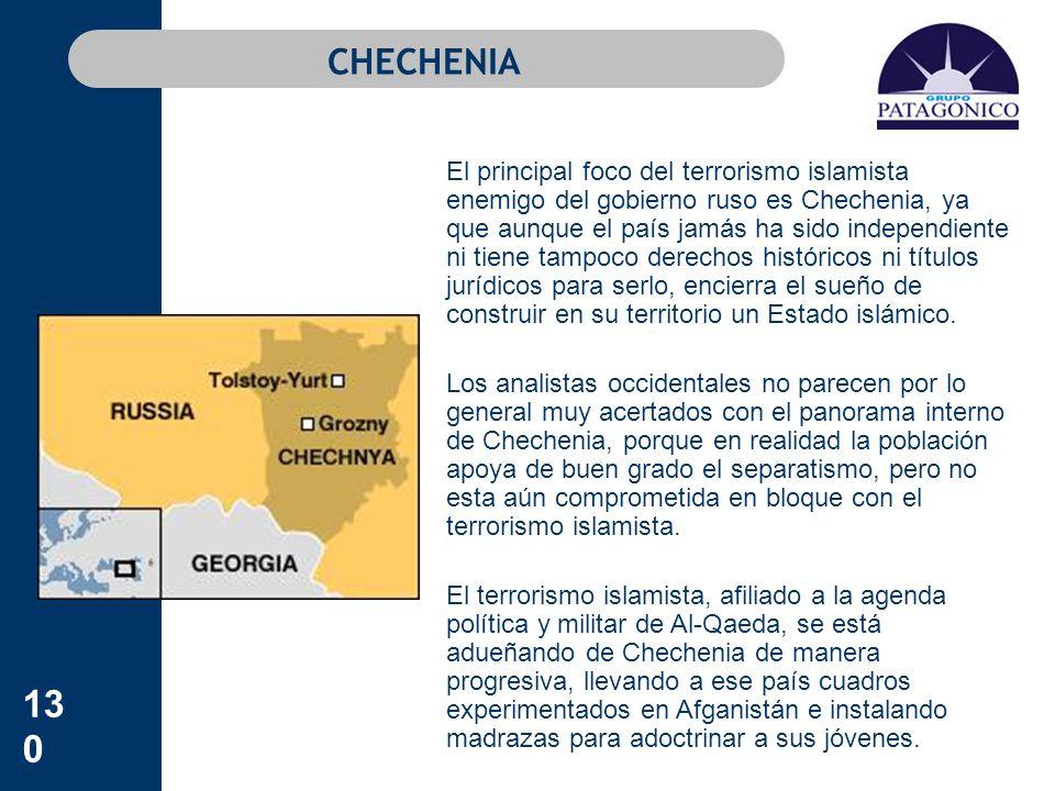 130 CHECHENIA El principal foco del terrorismo islamista enemigo del gobierno ruso es Chechenia, ya que aunque el país jamás ha sido independiente ni