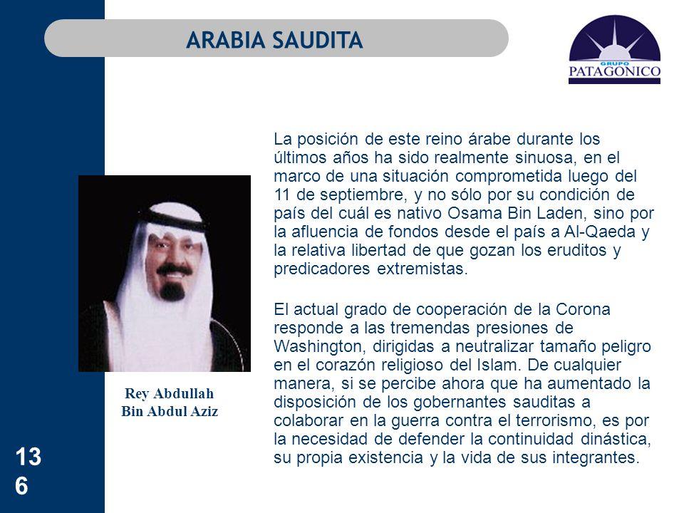 136 ARABIA SAUDITA La posición de este reino árabe durante los últimos años ha sido realmente sinuosa, en el marco de una situación comprometida luego