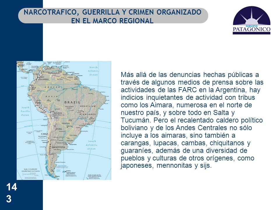 143 NARCOTRAFICO, GUERRILLA Y CRIMEN ORGANIZADO EN EL MARCO REGIONAL Más allá de las denuncias hechas públicas a través de algunos medios de prensa so