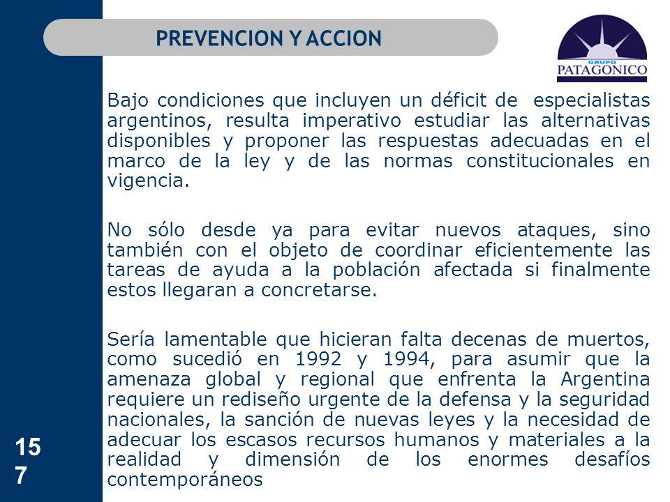 157 PREVENCION Y ACCION Bajo condiciones que incluyen un déficit de especialistas argentinos, resulta imperativo estudiar las alternativas disponibles
