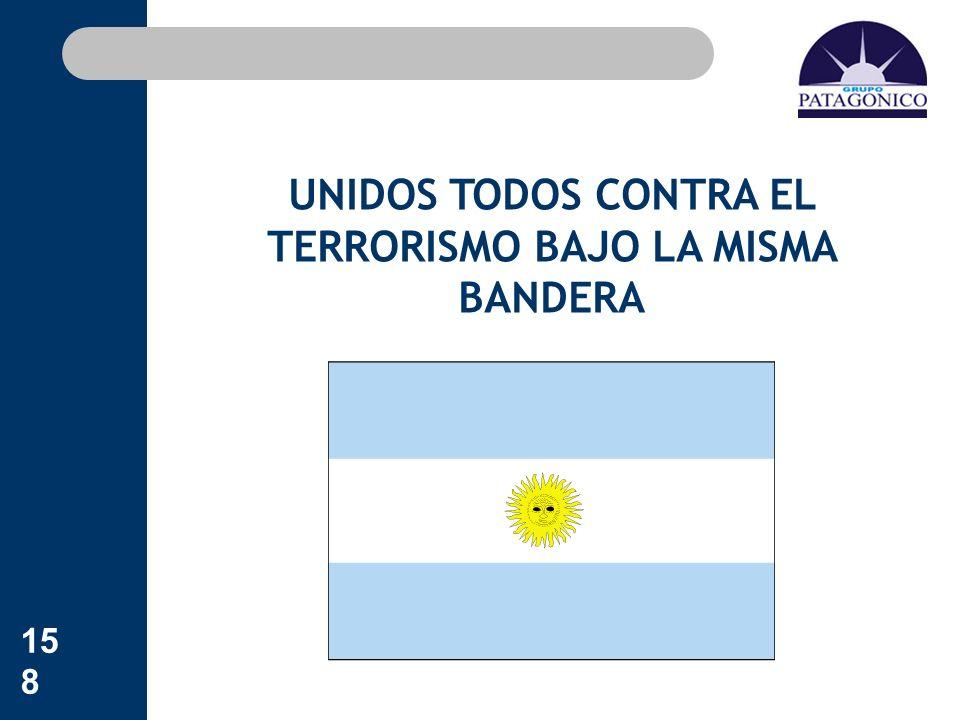 158 UNIDOS TODOS CONTRA EL TERRORISMO BAJO LA MISMA BANDERA