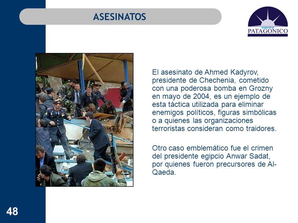 48 ASESINATOS El asesinato de Ahmed Kadyrov, presidente de Chechenia, cometido con una poderosa bomba en Grozny en mayo de 2004, es un ejemplo de esta