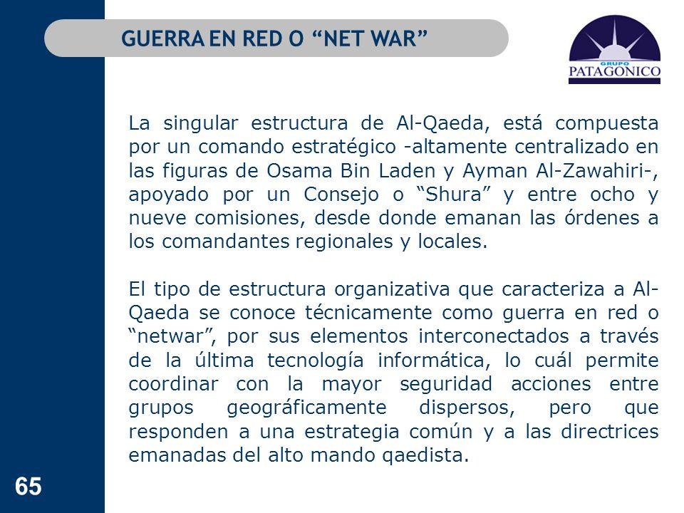 65 La singular estructura de Al-Qaeda, está compuesta por un comando estratégico -altamente centralizado en las figuras de Osama Bin Laden y Ayman Al-