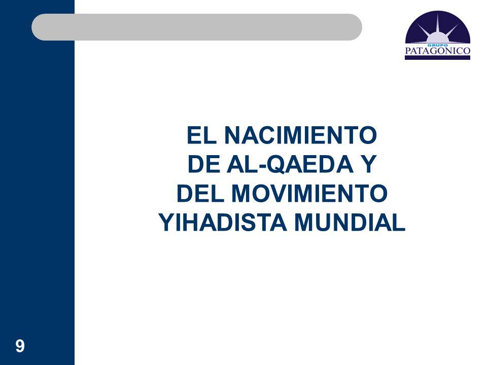 9 EL NACIMIENTO DE AL-QAEDA Y DEL MOVIMIENTO YIHADISTA MUNDIAL