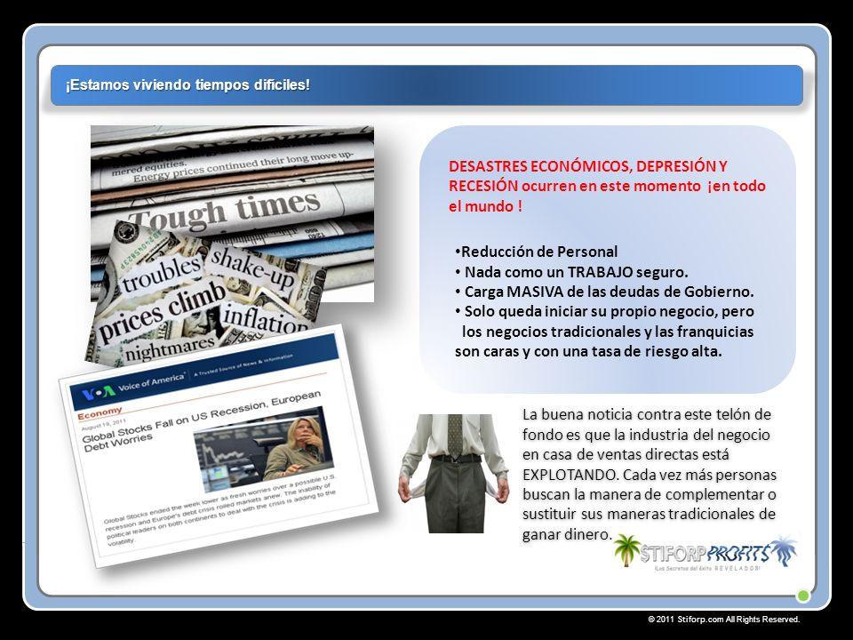 © 2011 Stiforp.com All Rights Reserved. ¡Estamos viviendo tiempos difíciles.