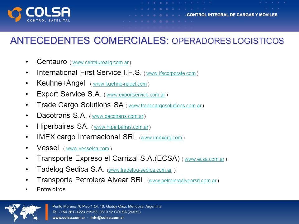 ANTECEDENTES COMERCIALES: OPERADORES LOGISTICOS Centauro ( www.centauroarg.com.ar )www.centauroarg.com.ar International First Service I.F.S.