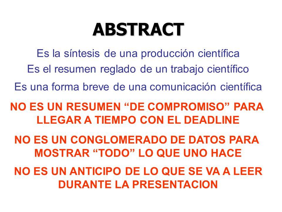 ABSTRACT Es la síntesis de una producción científica Es el resumen reglado de un trabajo científico Es una forma breve de una comunicación científica