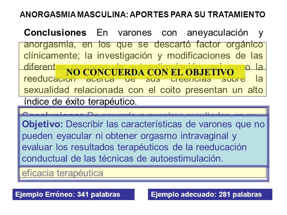 Conclusiones De acuerdo a nuestros resultados en su gran mayoría los varones con aneyaculación y anorgasmia intravaginal tienen características atípic
