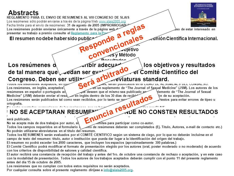 Abstracts REGLAMENTO PARA EL ENVIO DE RESUMENES AL VIII CONGRESO DE SLAIS Los resúmenes sólo podrán enviarse a través de la página Web www.slais2005.o