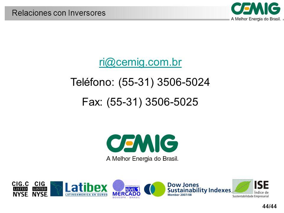 44/44 ri@cemig.com.br Teléfono: (55-31) 3506-5024 Fax: (55-31) 3506-5025 Relaciones con Inversores