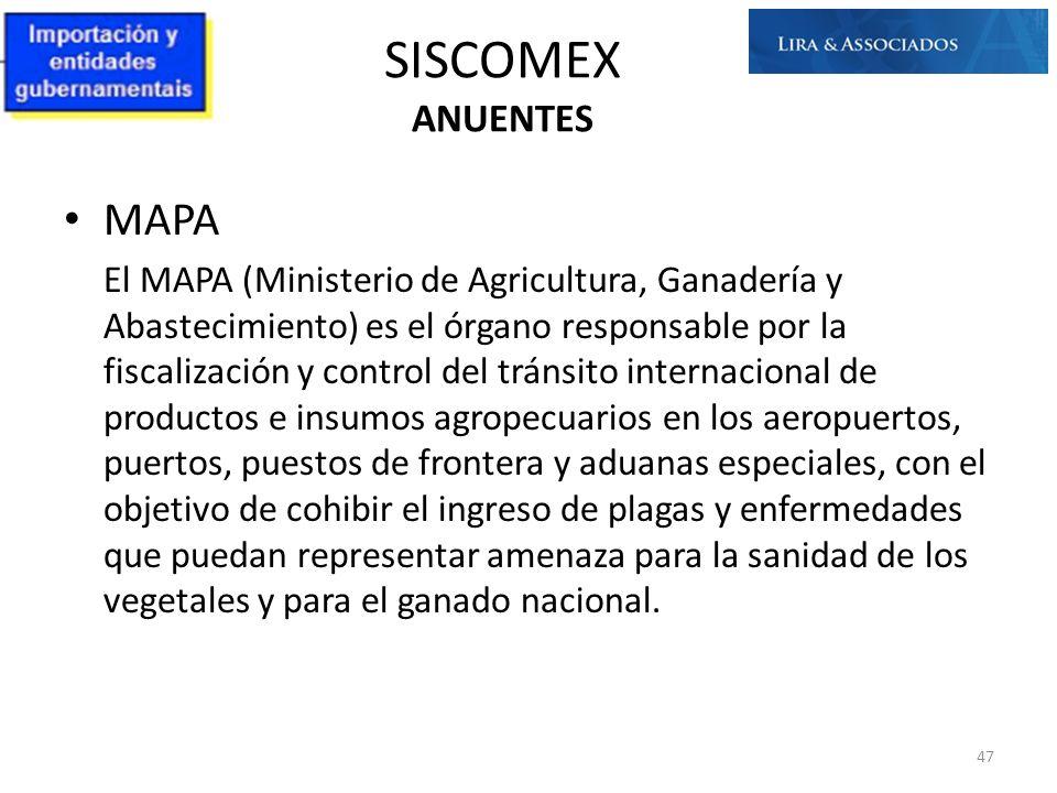 MAPA El MAPA (Ministerio de Agricultura, Ganadería y Abastecimiento) es el órgano responsable por la fiscalización y control del tránsito internaciona