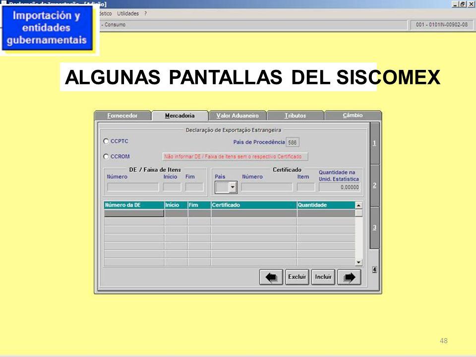 ALGUNAS PANTALLAS DEL SISCOMEX 48
